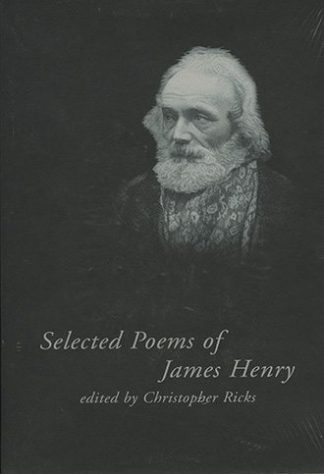 Selected Poems of James Henry by Christopher Ricks Lilliput Press book cover