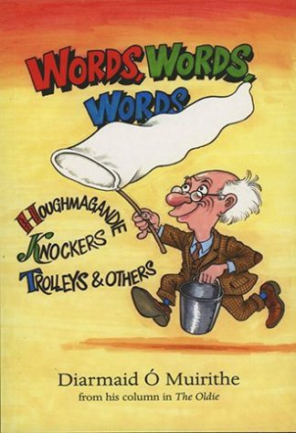 Words, Words, Words Houghmagandie, Knockers, Trolleys & Others by Diarmaid O Muirithe Lilliput Press Book Cover