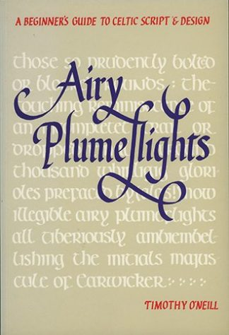 Airy Plumefights: A Beginner's Guide to Celtic Script and Design by Timothy O'Neill published by Lilliput Press book cover