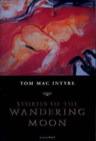 Stories of the Wandering Moon by Tom Mac Intyre Lilliput Press book cover