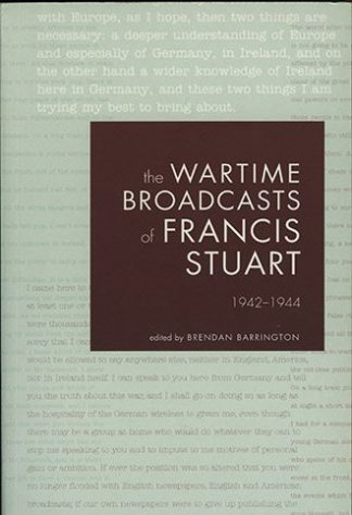 The Wartime Broadcasts of Francis Stuart 1942- 1944 by Brendan Barrington Lilliput Press book cover