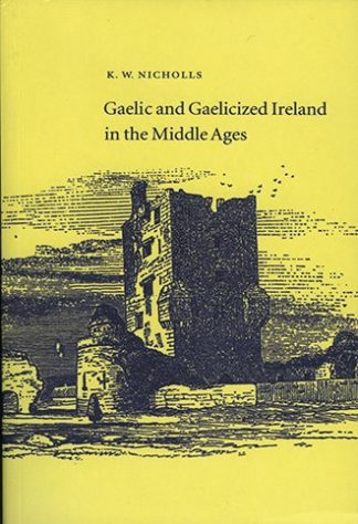 Gaelic and Gaelicized Ireland in the Middle Ages by K.W. Nicholls Lilliput Press book cover