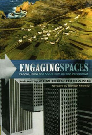 Engaging Spaces: People, Place and Space from an Irish Perspective by Jim Hourihane Lilliput Press Book Cover