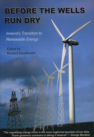 Before The Wells Runs Dry: Ireland's Transition to Renewable Energy by Richard Douthwaite Lilliput Press Book Cover