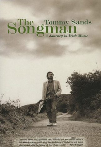 The Songman A Journey in Irish Music Tommy Sands Lilliput Press Book Cover