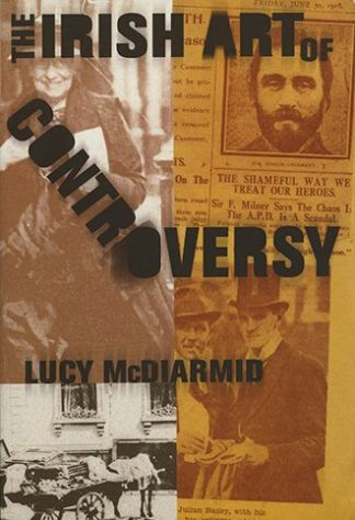 The Irish Art of Controversy by Lucy McDiarmid Lilliput Press Book Cover