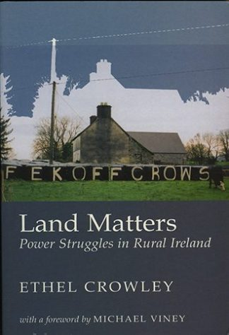 Land Matters Power Struggles in Rural Ireland Ethel Crowley Lilliput Press Book Cover