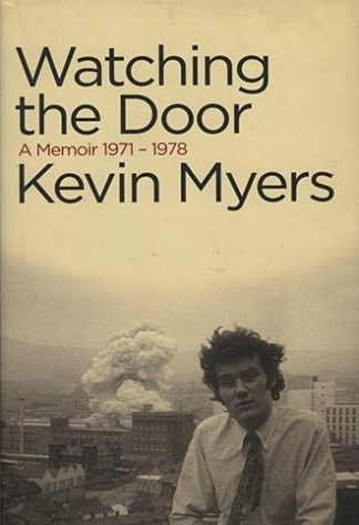Watching The Door A Memoir 1971-1978 Kevin Myers Lilliput Press Book Cover