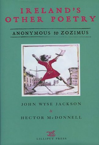 Irelands Other Poetry: Anonymous to Zozimus John Wyse Jackson Hector McDonnell Lilliput Press Book Cover