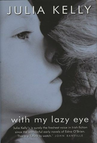 With My Lazy Eye by Julia Kelly Lilliput Press Book Cover