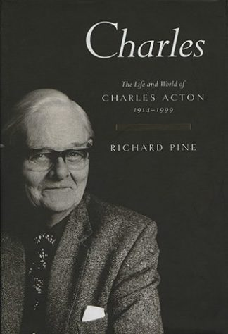 Charles: The Life and World of Charles Acton 1914-1999 Richard Pine Book Cover