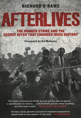 Afterlives The Hunger Strike and the Secret Offer that Changed Irish History Richard O'Rawe Lilliput Press Book Cover