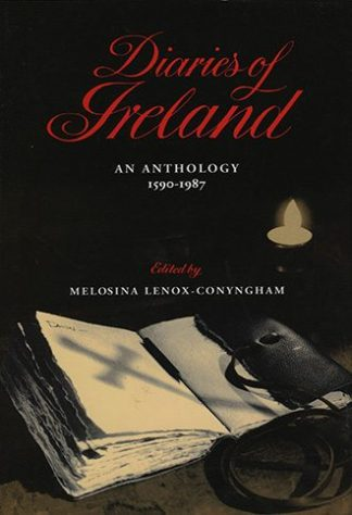 Diaries of Ireland: An Anthology 1590-1987 by Melosina Lenox-Conyngham, published by Lilliput Press book cover