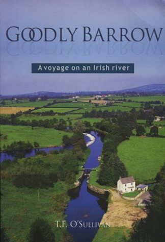 Goodly Barrow: A Voyage on an Irish River by T.F. O'Sullivan Lilliput Press book cover