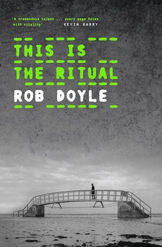 This Is The Ritual Rob Doyle Book Cover