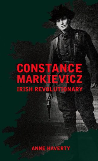 Constance Markievicz Anne Haverty Irish Revolutionary Book Cover