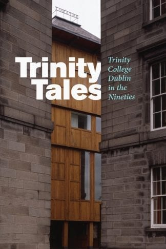 Trinity Tales Trinity College in the Nineties Catherine Heaney Book Cover