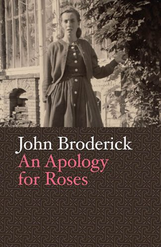 An Apology for Roses by John Broderick