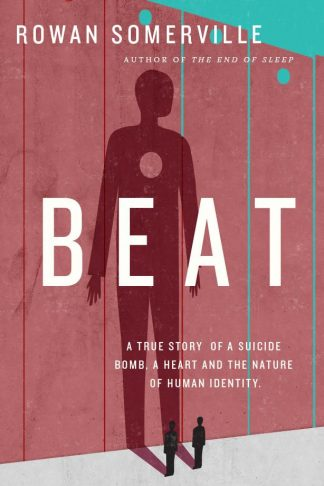 Beat A True Story of A Suicide Bomb Tel Aviv Rown Somerville