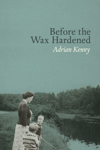 Before The Wax Hardened Adrian Kenny Book Cover