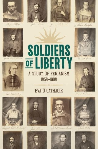 soldiers of liberty a study of Fenianism Eva o cathaoir book cover