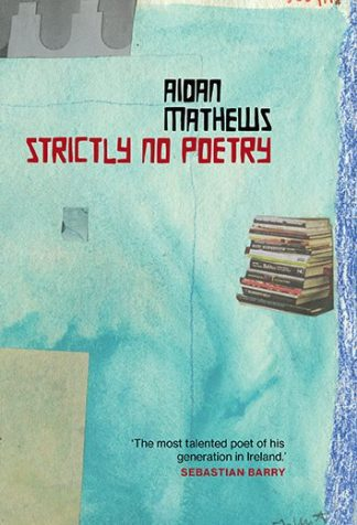 Aidan Mathews Strictly No Poetry Book Cover