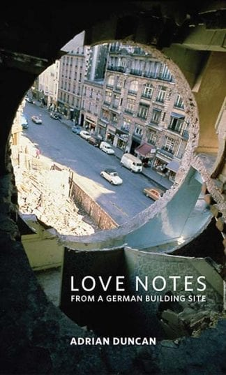 Love Notes From A German Building Site Adrian Duncan Book Cover