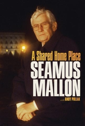 A Shared Home Place: Seamus Mallon Book Cover Lilliput Press